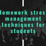 Homework stress management techniques for students