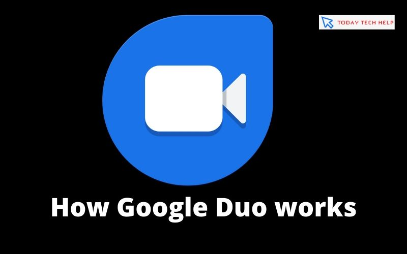 How Google Duo works