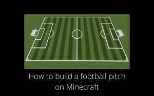 How to build a football pitch on Minecraft