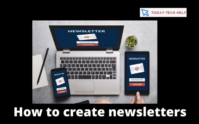 How to create newsletters