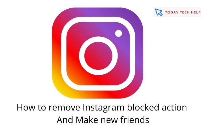 How to remove Instagram blocked action And Make new friends