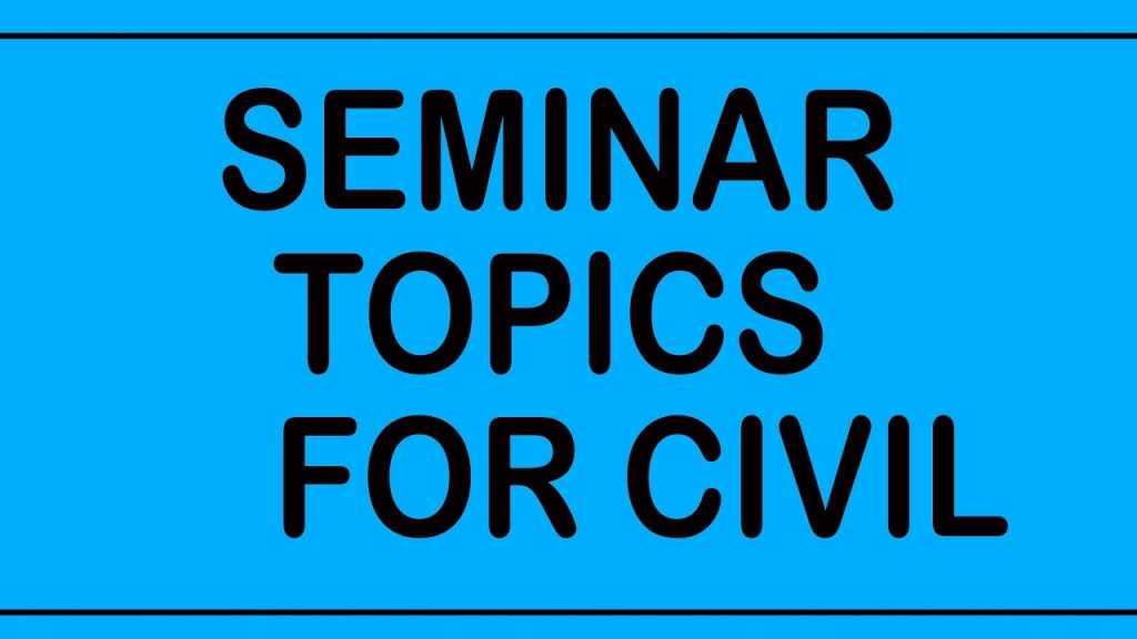 Seminar Topics For Civil Engineering